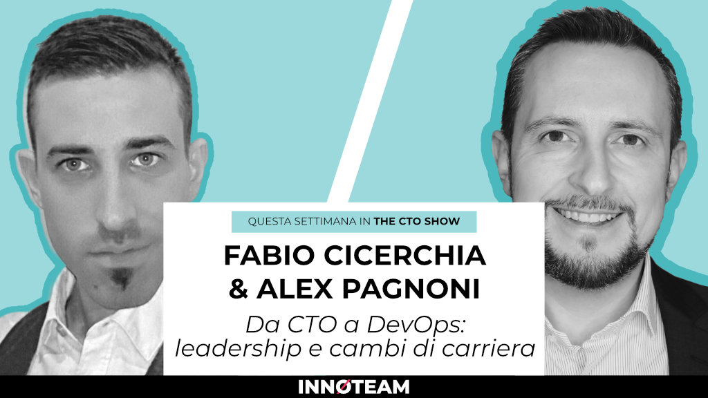The CTO Show - Fabio Cicerchia Alex Pagnoni - da CTO a DevOps cambio di carriera